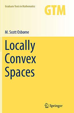 Kartonierter Einband Locally Convex Spaces von M. Scott Osborne