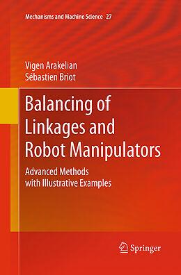 Kartonierter Einband Balancing of Linkages and Robot Manipulators von Vigen Arakelian, Sébastien Briot