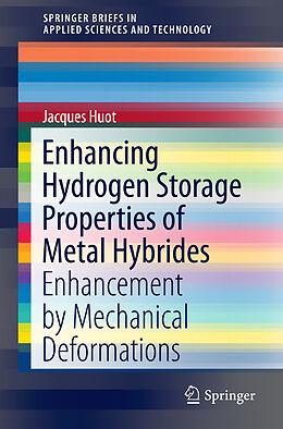 Kartonierter Einband Enhancing Hydrogen Storage Properties of Metal Hybrides von Jacques Huot