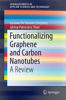 Kartonierter Einband Functionalizing Graphene and Carbon Nanotubes von Filipe Vargas Ferreira, Luciana De Simone Cividanes, Felipe Sales Brito