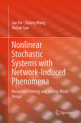 Kartonierter Einband Nonlinear Stochastic Systems with Network-Induced Phenomena von Huijun Gao, Jun Hu, Zidong Wang