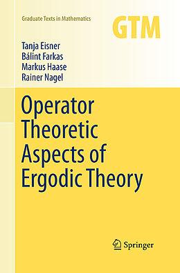Kartonierter Einband Operator Theoretic Aspects of Ergodic Theory von Tanja Eisner, Rainer Nagel, Markus Haase