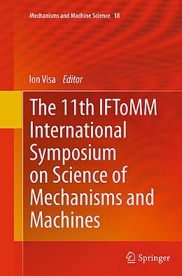 Kartonierter Einband The 11th IFToMM International Symposium on Science of Mechanisms and Machines von