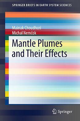 Kartonierter Einband Mantle Plumes and Their Effects von Mainak Choudhuri, Michal Nemcok