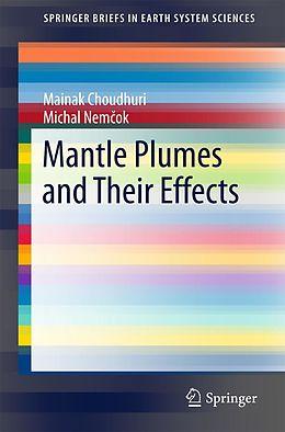 E-Book (pdf) Mantle Plumes and Their Effects von Mainak Choudhuri, Michal Nemcok