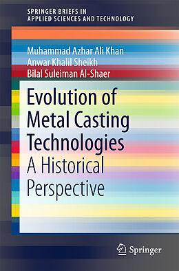 Kartonierter Einband Evolution of Metal Casting Technologies von Muhammad Azhar Ali Khan, Anwar Khalil Sheikh, Bilal S. Al-Shaer