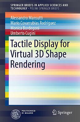 Kartonierter Einband Tactile Display for Virtual 3D Shape Rendering von Alessandro Mansutti, Mario Covarrubias Rodriguez, Monica Bordegoni