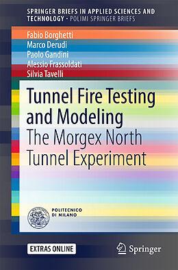 Kartonierter Einband Tunnel Fire Testing and Modeling von Fabio Borghetti, Marco Derudi, Paolo Gandini