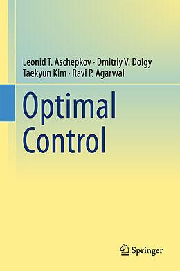 E-Book (pdf) Optimal Control von Leonid T. Aschepkov, Dmitriy V. Dolgy, Taekyun Kim