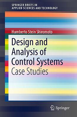 Kartonierter Einband Design and Analysis of Control Systems von Humberto Stein Shiromoto