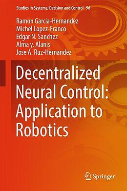 E-Book (pdf) Decentralized Neural Control: Application to Robotics von Ramon Garcia-Hernandez, Michel Lopez-Franco, Edgar N. Sanchez
