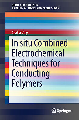 Kartonierter Einband In situ Combined Electrochemical Techniques for Conducting Polymers von Csaba Visy