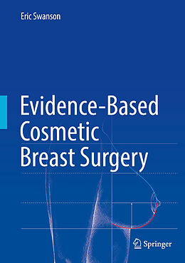 Fester Einband Evidence-Based Cosmetic Breast Surgery von Eric Swanson