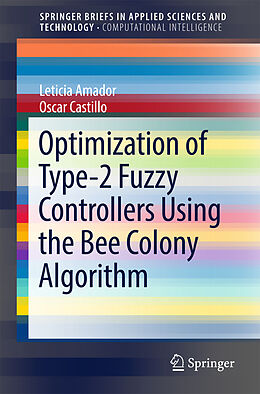 Kartonierter Einband Optimization of Type-2 Fuzzy Controllers Using the Bee Colony Algorithm von Leticia Amador, Oscar Castillo