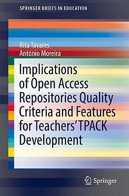 E-Book (pdf) Implications of Open Access Repositories Quality Criteria and Features for Teachers' TPACK Development von Rita Tavares, António Moreira