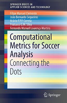 Kartonierter Einband Computational Metrics for Soccer Analysis von Frutuoso G. M. Silva, Fernando Manuel Lourenço Martins, Filipe Manuel Clemente