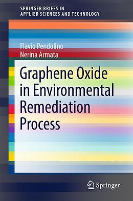 Kartonierter Einband Graphene Oxide in Environmental Remediation Process von Nerina Armata, Flavio Pendolino