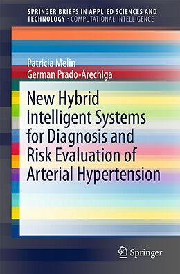 Kartonierter Einband New Hybrid Intelligent Systems for Diagnosis and Risk Evaluation of Arterial Hypertension von Patricia Melin, German Prado-Arechiga