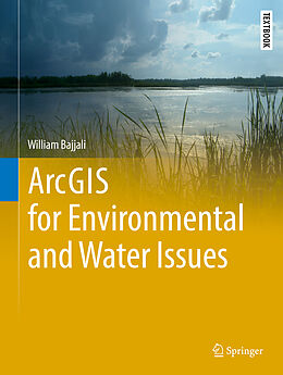 Fester Einband ArcGIS for Environmental and Water Issues von William Bajjali