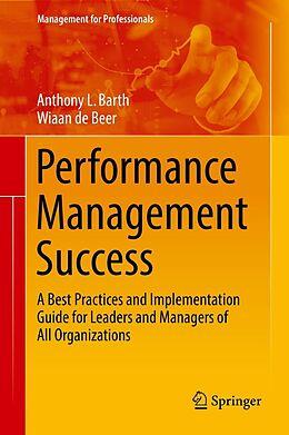 E-Book (pdf) Performance Management Success von Anthony L. Barth, Wiaan De Beer