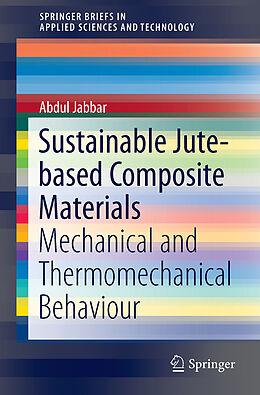 Kartonierter Einband Sustainable Jute-Based Composite Materials von Abdul Jabbar