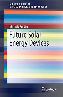 Kartonierter Einband Future Solar Energy Devices von Mihaela Girtan