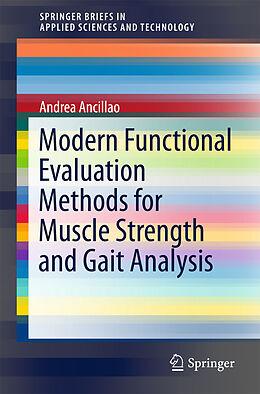 Kartonierter Einband Modern Functional Evaluation Methods for Muscle Strength and Gait Analysis von Andrea Ancillao