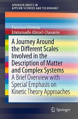 Kartonierter Einband A Journey Around the Different Scales Involved in the Description of Matter and Complex Systems von Francisco Chinesta, Emmanuelle Abisset-Chavanne