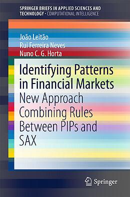 Kartonierter Einband Identifying Patterns in Financial Markets von Nuno C.G. Horta, João Leitão, Rui Ferreira Neves