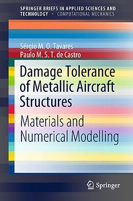 Kartonierter Einband Damage Tolerance of Metallic Aircraft Structures von Sérgio M. O. Tavares, Paulo M. S. T. de Castro