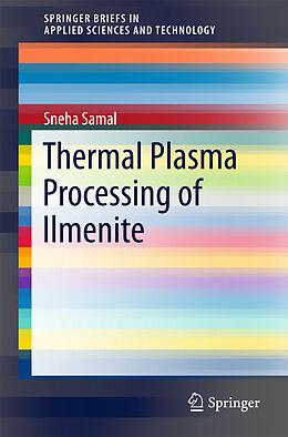 Kartonierter Einband Thermal Plasma Processing of Ilmenite von Sneha Samal
