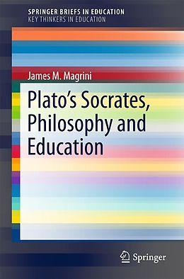 E-Book (pdf) Plato's Socrates, Philosophy and Education von James M. Magrini