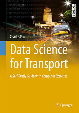 Fester Einband Data Science for Transport von Charles Fox