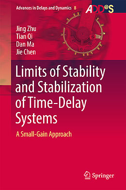 E-Book (pdf) Limits of Stability and Stabilization of Time-Delay Systems von Jing Zhu, Tian Qi, Dan Ma