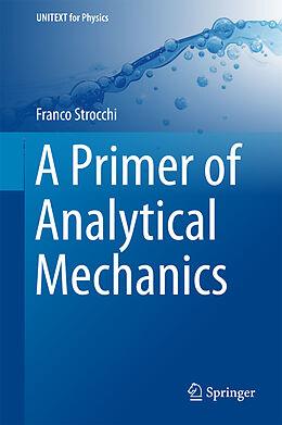 Fester Einband A Primer of Analytical Mechanics von Franco Strocchi