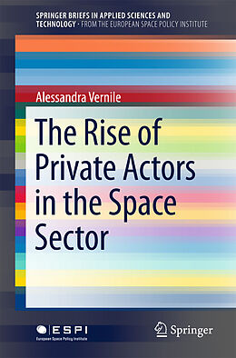 Kartonierter Einband The Rise of Private Actors in the Space Sector von Alessandra Vernile