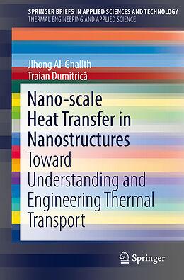 Kartonierter Einband Nano-scale Heat Transfer in Nanostructures von Jihong Al-Ghalith, Traian Dumitrica