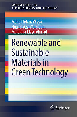 Kartonierter Einband Renewable and Sustainable Materials in Green Technology von Mardiana Idayu Ahmad, Mohd Firdaus Yhaya, Husnul Azan Tajarudin