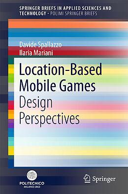 Kartonierter Einband Location-Based Mobile Games von Davide Spallazzo, Ilaria Mariani