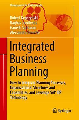 E-Book (pdf) Integrated Business Planning von Robert Kepczynski, Raghav Jandhyala, Ganesh Sankaran