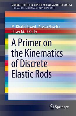 Kartonierter Einband A Primer on the Kinematics of Discrete Elastic Rods von M. Khalid Jawed, Alyssa Novelia, Oliver M. O'Reilly