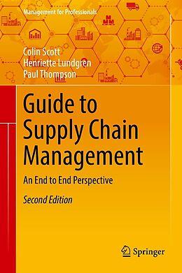 E-Book (pdf) Guide to Supply Chain Management von Colin Scott, Henriette Lundgren, Paul Thompson