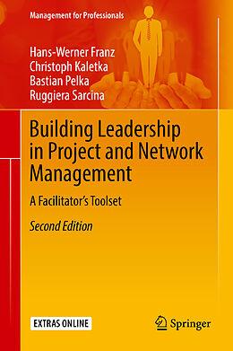 E-Book (pdf) Building Leadership in Project and Network Management von Hans-Werner Franz, Christoph Kaletka, Bastian Pelka