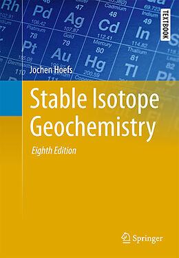 Fester Einband Stable Isotope Geochemistry von Jochen Hoefs
