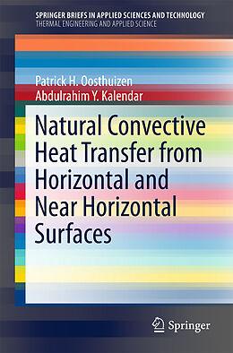 Kartonierter Einband Natural Convective Heat Transfer from Horizontal and Near Horizontal Surfaces von Patrick H. Oosthuizen, Abdulrahim Y. Kalendar
