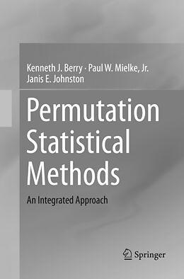 Kartonierter Einband Permutation Statistical Methods von Kenneth J. Berry, Janis E. Johnston, Paul W. Mielke Jr.