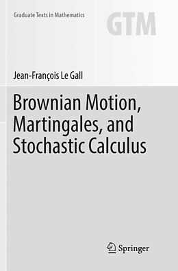 Kartonierter Einband Brownian Motion, Martingales, and Stochastic Calculus von Jean-François Le Gall