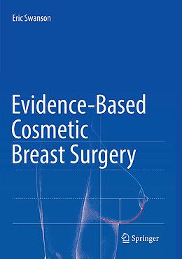 Kartonierter Einband Evidence-Based Cosmetic Breast Surgery von Eric Swanson