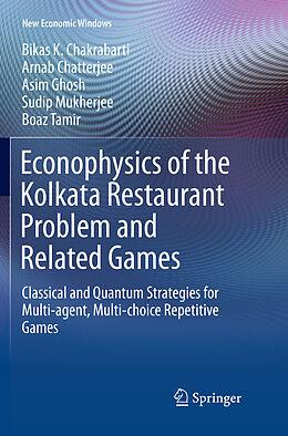 Kartonierter Einband Econophysics of the Kolkata Restaurant Problem and Related Games von Bikas K. Chakrabarti, Arnab Chatterjee, Boaz Tamir