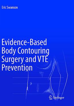 Kartonierter Einband Evidence-Based Body Contouring Surgery and VTE Prevention von Eric Swanson